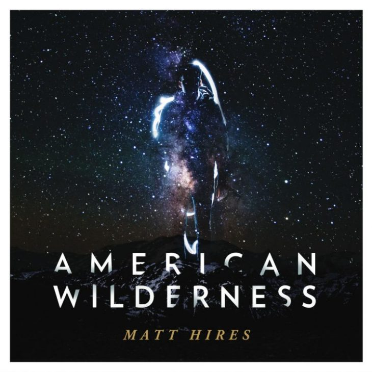Matt Hires American Wilderness